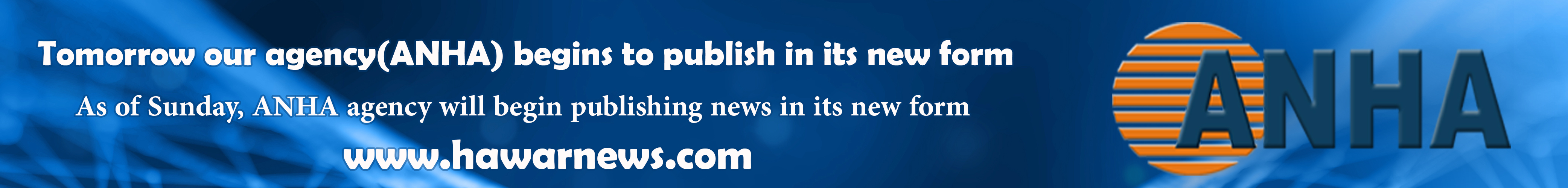 Tomorrow our agency(ANHA) begins to publish in its new form